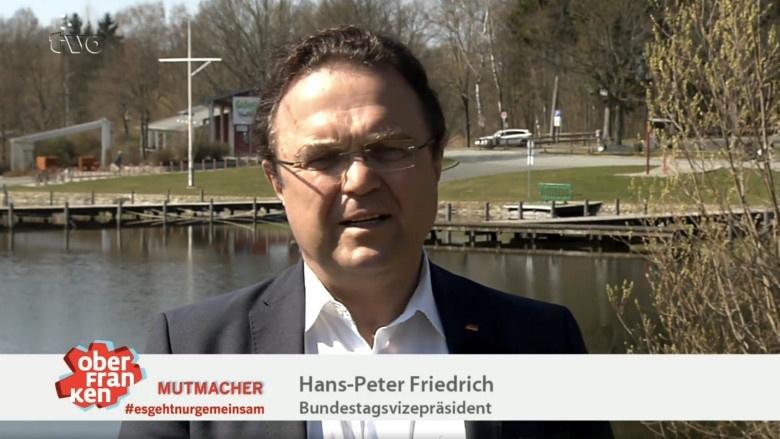 Mutmacher Oberfranken: Bundestagsvizepräsident Hans-Peter Friedrich
